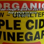 Apple cider vinegar is good for alot of ailments and a whole lot more