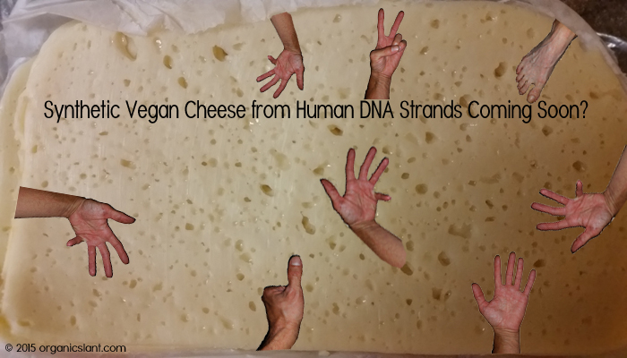 synthetic-vegan-cheese-from-human-dna-strands-coming-soon-700w