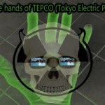 Your life is in the hands of TEPCO (Tokyo Electric Power Company)