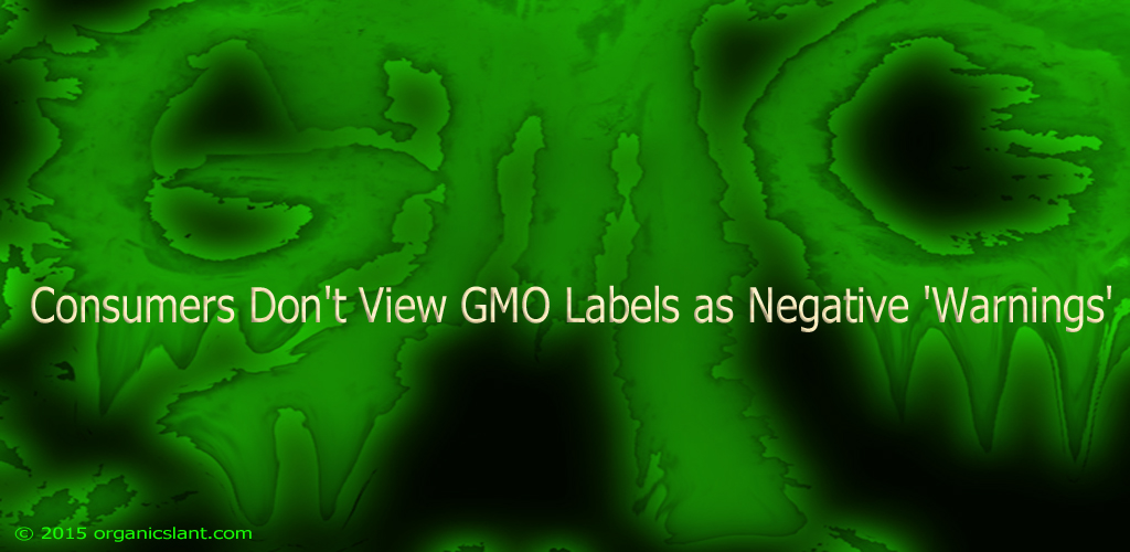 new-study-consumers-dont-view-gmo-labels-as-negative-warnings-1024